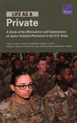 Life as a Private: A Study of the Motivations and Experiences of Junior Enlisted Personnel in the U.S. Army (Paperback)