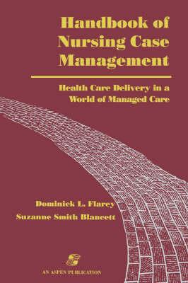 Handbook of Nursing Case Management: Health Care Delivery in a World of Managed Care (Hardback)