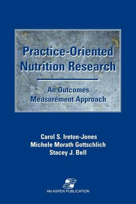 Practice-oriented Nutrition Research: an Outcomes Measurement Approach (Hardback)