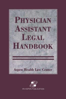 Physician Assistant Legal Handbook (Hardback)