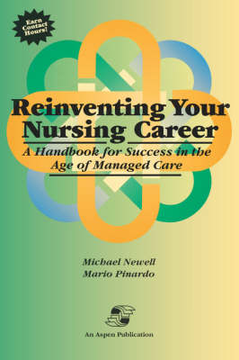 Reinventing Your Nursing Career: a Handbook for Success in the Age of Managed Care (Spiral bound)