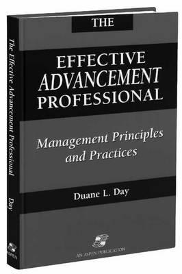 The Effective Advancement Professional: Management Principles and Practices (Paperback)