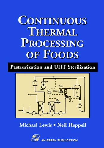Continuous Thermal Processing of Foods: Pasteurization and UHT Sterilization - Food Engineering Series (Hardback)