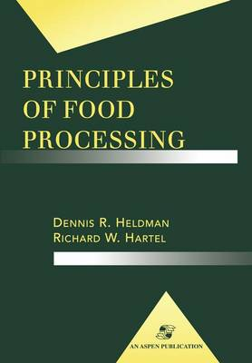 Principles of Food Processing - Food Science Text Series (Hardback)