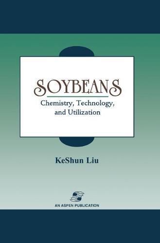 Soybeans: Chemistry, Technology and Utilization (Hardback)