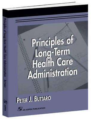 Principles of Long-Term Health Care Administration (Paperback)