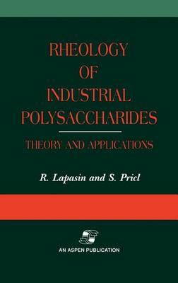 Rheology of Industrial Polysaccharides: Theory and Applications (Hardback)