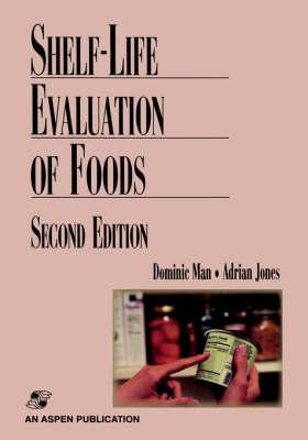 Shelf Life Evaluation of Foods (Hardback)