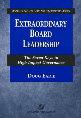 Extraordinary Board Leadership: The Seven Keys to High-Impact Governance (Paperback)