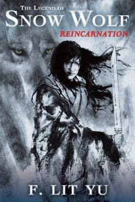 The Legend of Snow Wolf Book One: Reincarnation (Paperback)