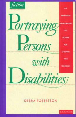 Portraying the Disabled: Guide to Juvenile Fiction (Hardback)