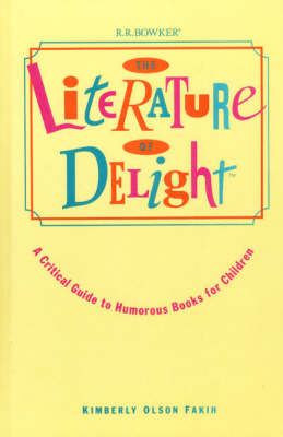 The Literature of Delight: A Critical Guide to Humorous Books for Children (Hardback)