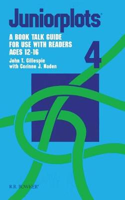 Juniorplots: Volume 4. A Book Talk Guide for Use With Readers Ages 12-16 (Hardback)