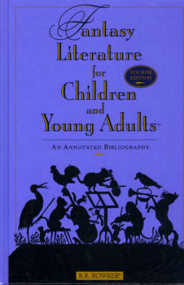 Fantasy Literature for Children and Young Adults: An Annotated Bibliography (Hardback)