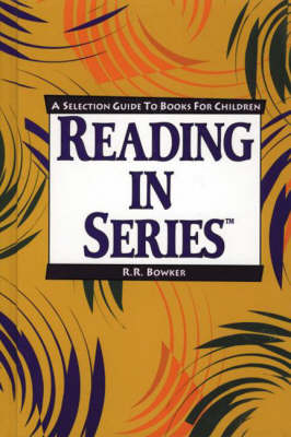 Reading in Series: A Selection Guide to Books for Children (Hardback)