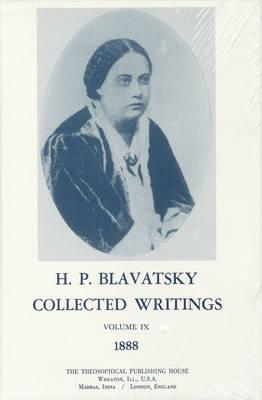 Collected Writings of H. P. Blavatsky, Vol. 9: 1888 (Hardback)
