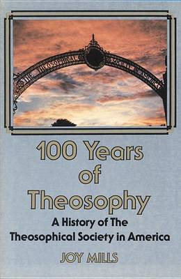 One Hundred Years of Theosophy: A History of the Theosophical Society in America (Paperback)