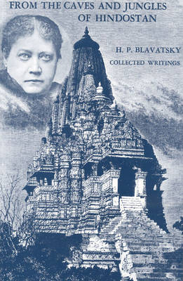 From the Caves and Jungles of Hindostan: H.P. Blavatsky Collected Writings (Paperback)