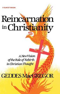 Reincarnation in Christianity: A New Vision of the Role of Rebirth in Christian Thought (Paperback)