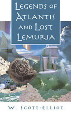 Legends of Atlantis and Lost Lemuria (Paperback)