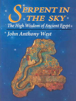 Serpent in the Sky: The High Wisdom of Ancient Egypt (Paperback)