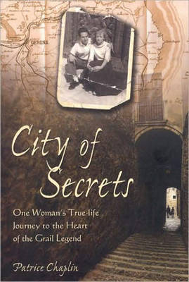 City of Secrets: One Woman's True-Life Journey to the Heart of the Grail Legend (Paperback)