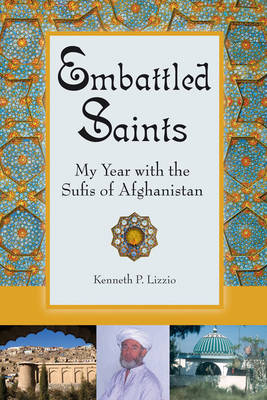 Embattled Saints: My Year with the Sufis of Afghanistan (Paperback)