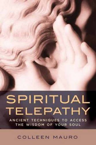 Spiritual Telepathy: Ancient Techniques to Access the Wisdom of Your Soul (Paperback)