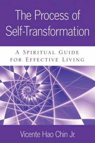 The Process of Self-Transformation: Exploring Our Higher Potential for Effective Living (Paperback)