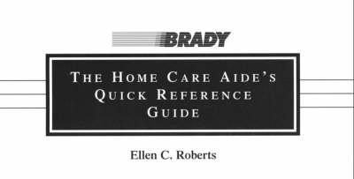 The Home Care Aide's Quick Reference Guide (Paperback)