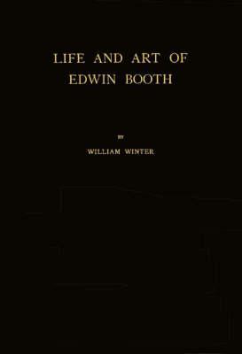 Life and Art of Edwin Booth. (Hardback)