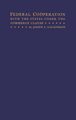Federal Cooperation with the States under the Commerce Clause (Hardback)