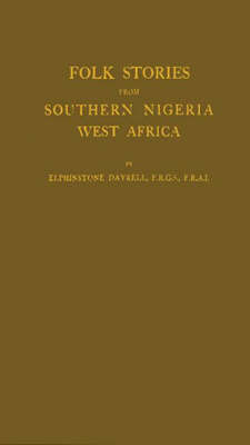 Folk Stories from Southern Nigeria: West Africa (Hardback)