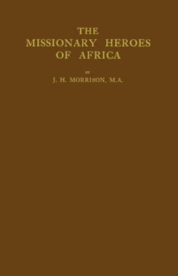 The Missionary Heroes of Africa (Hardback)