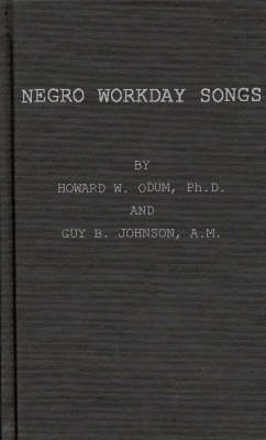 Negro Workaday Songs (Hardback)