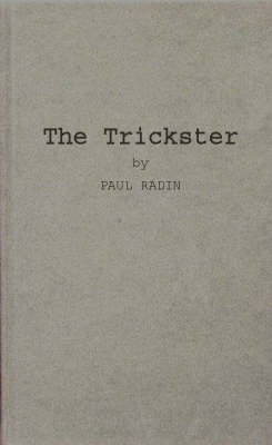 The Trickster: Study in American Indian Mythology (Paperback)