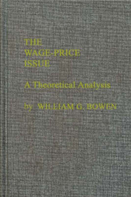 The Wage-Price Issue: A Theoretical Analysis (Hardback)