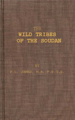 The Wild Tribes of the Soudan (Hardback)