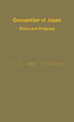 Occupation of Japan, Policy and Progress (Hardback)