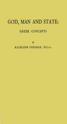 God, Man, and State: Greek Concepts (Hardback)