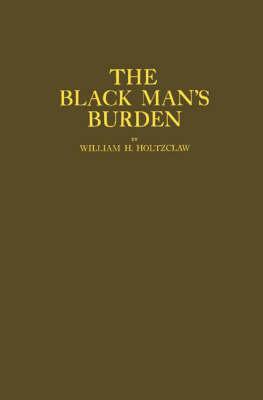 The Black Man's Burden (Hardback)