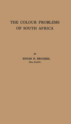 Colour Problems of South Africa: Lectures, 1933 (Hardback)