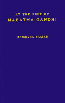 At the Feet of Mahatma Gandhi (Hardback)