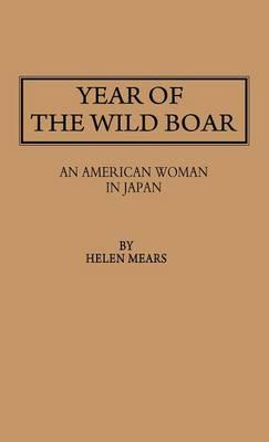 Year of the Wild Boar: An American Woman in Japan (Hardback)