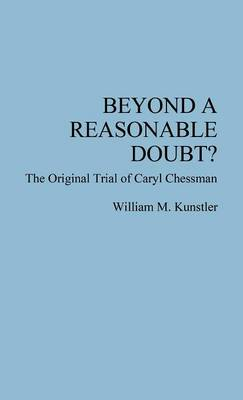 Beyond a Reasonable Doubt?: The Original Trial of Caryl Chessman (Hardback)