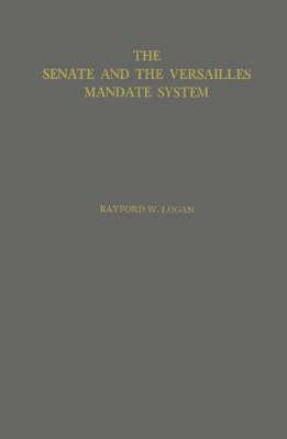 Senate and the Versailles Mandate System (Hardback)
