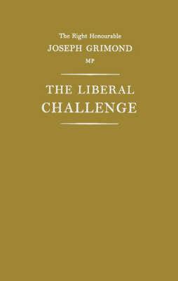 The Liberal Challenge. (Hardback)