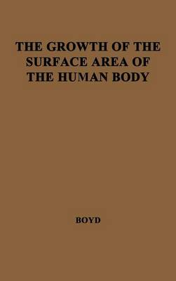 The Growth of the Surface Area of the Human Body. (Hardback)