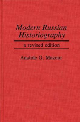 Modern Russian Historiography, 2nd Edition (Hardback)
