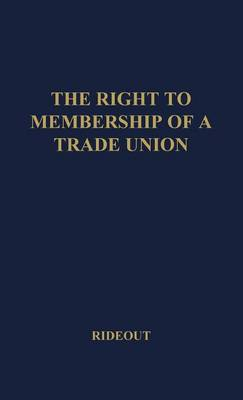 The Right to Membership of a Trade Union (Hardback)